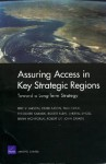 Toward a Long-Term Strategy for Assuring Access in Key Straegic Regions - Eric V. Larson, Derek Eaton, Paul Elrick