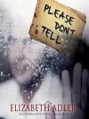Please Don't Tell - Elizabeth Adler, Bernadette Dunn