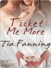 Ticket Me More - Tia Fanning