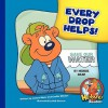 Every Drop Helps! - Joanne Meier, Cecilia Minden, Bob Ostrom