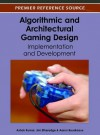 Algorithmic and Architectural Gaming Design: Implementation and Development - Ashok Kumar