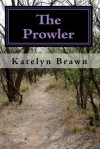 The Prowler - Katelyn Brawn