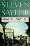 Arms of Nemesis: A Novel of Ancient Rome (Novels of Ancient Rome) - Steven Saylor