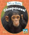 It's a Baby Chimpanzee! - Kelly Doudna