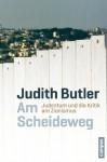 Am Scheideweg: Judentum und die Kritik am Zionismus (German Edition) - Judith Butler, Reiner Ansén