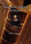 Shakespeare, Religion and Beyond - Robert F. Fleissner