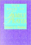 The Book of Family Prayer - Robert Webber