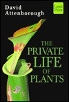 The Private Life of Plants: A Natural History of Plant Behaviour - David Attenborough