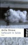 Gefesselt in Seide - Anita Shreve, Mechtild Sandberg
