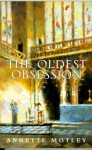 The Oldest Obsession - Annette Motley
