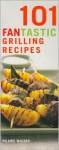 101 FANtastic Grilling Recipes - Hilaire Walden