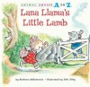 Lana Llama's Little Lamb (Animal Antics A to Z) - Barbara deRubertis