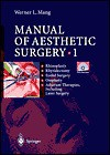 Manual of Aesthetic Surgery, Volume 1: Rhinoplasty, Rhytidectomy, Lid Surgery, Otoplasty, Adjuvant Therapies Including Laser Surgery [With CDROM] - Werner Mang