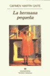 La Hermana Pequeña (Narrativas Hispanicas) - Carmen Martín Gaite