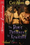 The Dom's Patience is Rewarded [Unchained Love 4] (Siren Publishing Menage Everlasting) - Cara Adams