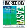 Nursing Pharmacology Made Incredibly Easy! (Incredibly Easy! Series®) - William N. Scott, Deirdre McGrath