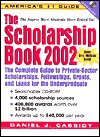The Scholarship Book 2002: The Complete Guide to Private-Sector Scholarships, Fellowships, Grants and Loans for the Undergraduate (Scholarship Book, 2002) - Daniel J. Cassidy