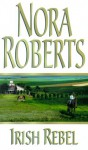 Irish Rebel (Irish Hearts #3) - Nora Roberts