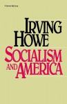 Socialism And America - Irving Howe