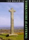 100 Walks in Yorkshire (East) - Richard Sale