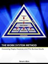 The Work System Method: Connecting People, Processes, and IT for Business Results - Steven Alter