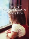 The Good Father - Diane Chamberlain, Kirby Heyborne, Arielle DeLisle