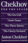 Chekhov for the Stage: The Seagull/Uncle Vanya/Three Sisters/The Cherry Orchard (cloth) - Anton Chekhov, Milton Ehre