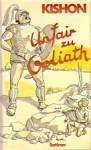 Unfair to Goliath - Ephraim Kishon, Yohanan Goldman