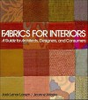 Fabrics for Interiors: A Guide for Architects, Designers, and Consumers - Jack Lenor Larsen, Jeanne Weeks