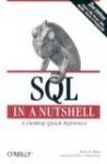 SQL in a Nutshell: A Desktop Quick Reference - Kevin E. Kline, Daniel Kline, Brand Hunt