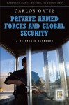 Private Armed Forces and Global Security: A Guide to the Issues - Carlos Ortiz