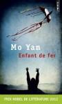 Enfant de fer - Mo Yan, Chantal Chen-Andro