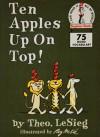 Ten Apples Up On Top! (Beginner Books(R)) - Dr. Seuss, Roy McKie