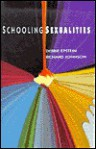 Schooling Sexualities - Debbie Epstein, Richard Johnson