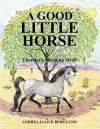 A Good Little Horse: Thunder's Morning Stroll - Andrea Lloyd Berglund