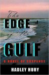 The Edge of the Gulf: A Novel of Suspense - Hadley Hury