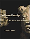 Two Thousand Years Ago: The World at the Time of Jesus - Charles A. Frazee