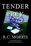 Tender Prey - R.C. Morris