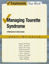 Managing Tourette Syndrome: A Behaviorial Intervention Adult Workbook (Treatments That Work) - Douglas W. Woods, John Piacentini, Susanna Chang
