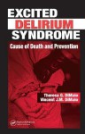 Excited Delirium Syndrome: Cause of Death and Prevention - Theresa G. DiMaio, Vincent J.M. DiMaio