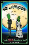 Love and Relationship: How to Avoid Marrying a Toad - John Johnston