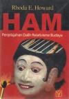 HAM : Penjelajahan Dalih Relativisme Budaya - Rhoda E. Howard-Hassmann, Nugraha Katjasungkana, Ignas Kleden