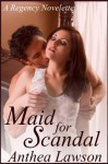 Maid for Scandal - A Regency Short Story - Anthea Lawson