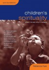 Children's Spirituality: What it is and Why it Matters - Rebecca Nye