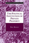 The Political Institution of Private Property - Itai Sened
