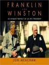 Franklin and Winston: An Intimate Portrait of an Epic Friendship (Audio) - Jon Meacham, Len Cariou
