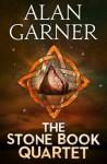 The Stone Book Quartet (Harper Perennial Modern Classics) - Alan Garner