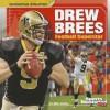 Drew Brees: Football Superstar - Mike Artell