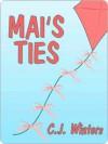 Mai's Ties - C.J. Winters