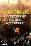 O que se diz e o que se entende - Cecília Meireles